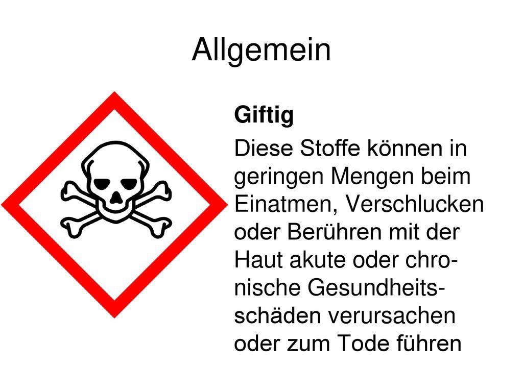 Allgemein Giftig.