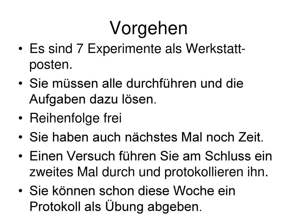 Vorgehen Es sind 7 Experimente als Werkstatt- posten.