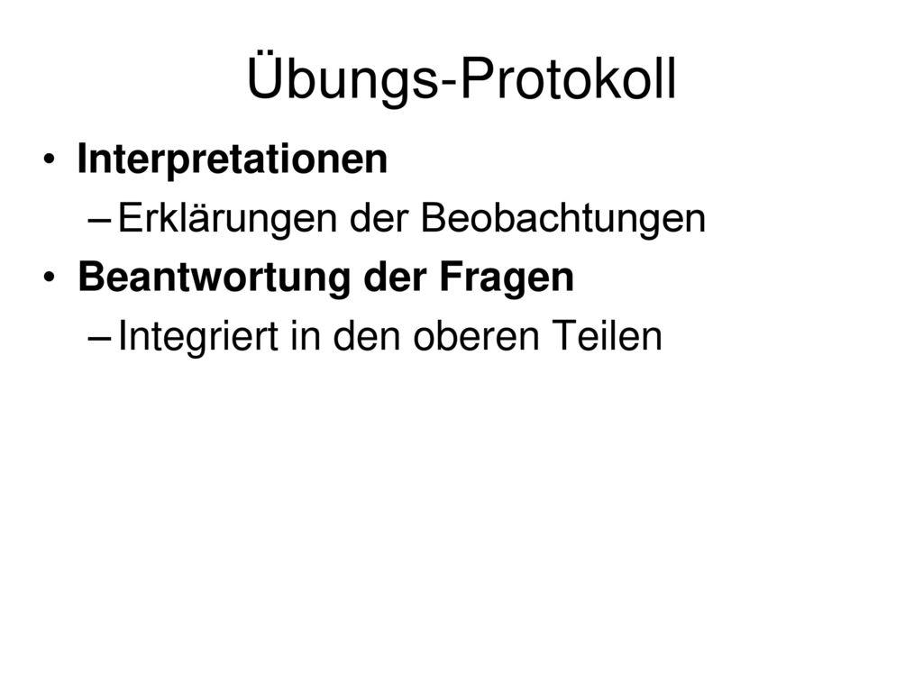 Übungs-Protokoll Interpretationen Erklärungen der Beobachtungen
