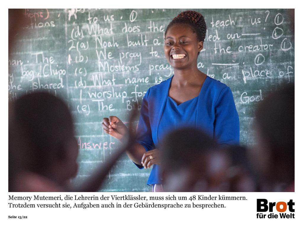 Memory Mutemeri, die Lehrerin der Viertklässler, muss sich um 48 Kinder kümmern.