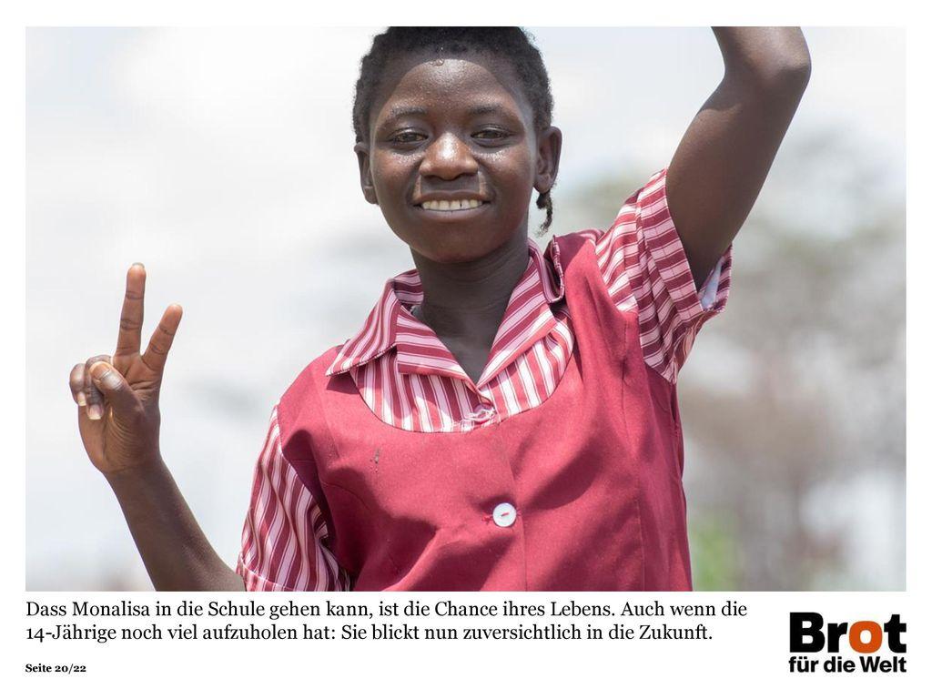 Dass Monalisa in die Schule gehen kann, ist die Chance ihres Lebens