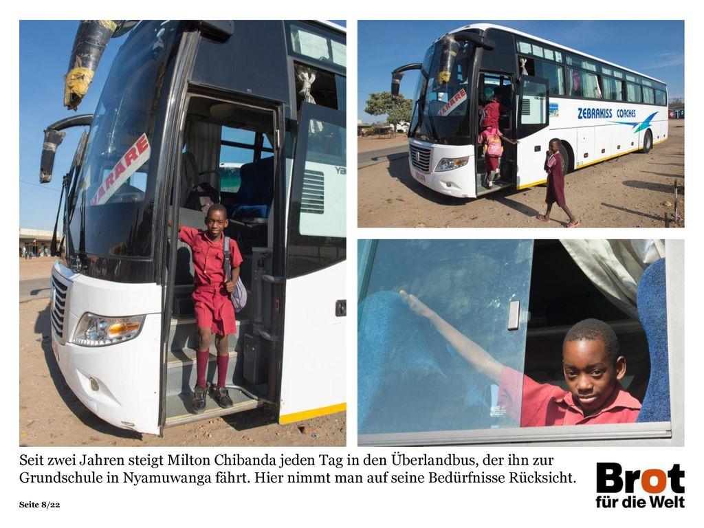 Seit zwei Jahren steigt Milton Chibanda jeden Tag in den Überlandbus, der ihn zur Grundschule in Nyamuwanga fährt.
