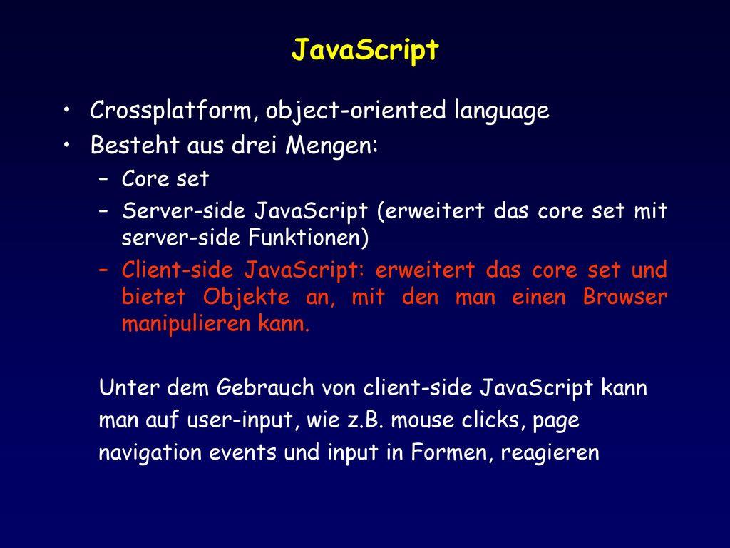JavaScript Crossplatform, object-oriented language