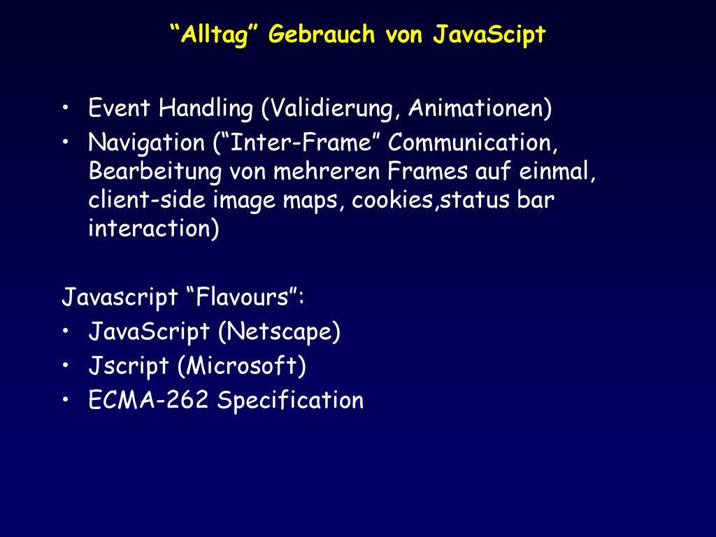 Alltag Gebrauch von JavaScipt