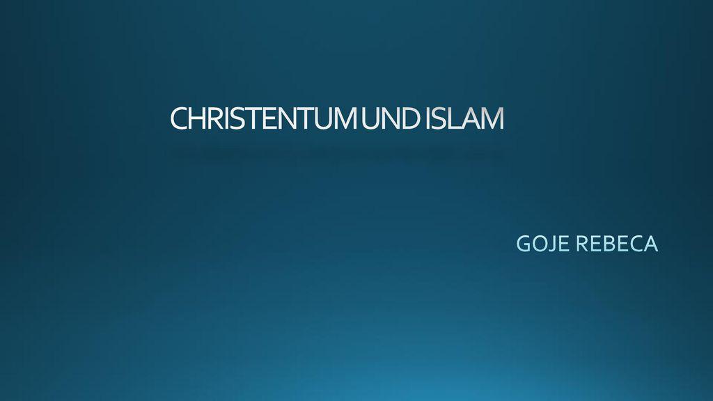 CHRISTENTUM UND ISLAM GOJE REBECA