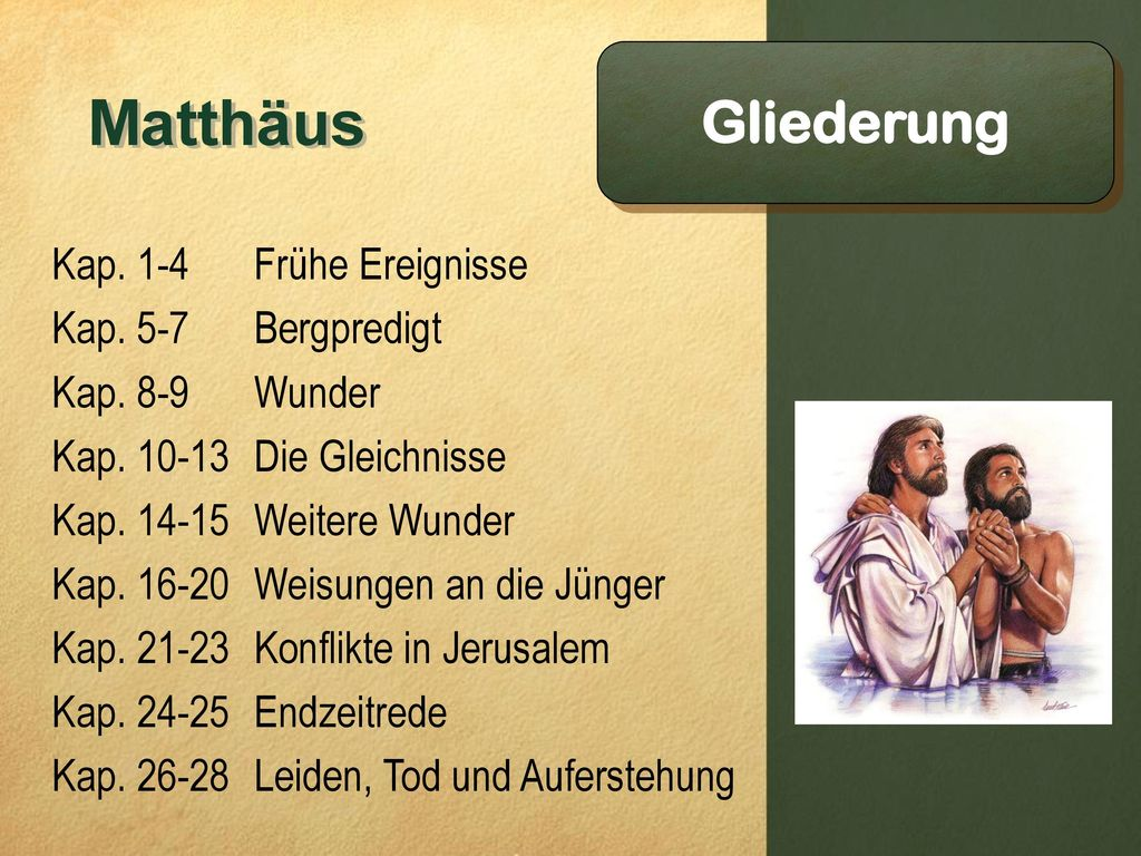 Matthäus Gliederung Kap. 1-4 Frühe Ereignisse Kap. 5-7 Bergpredigt