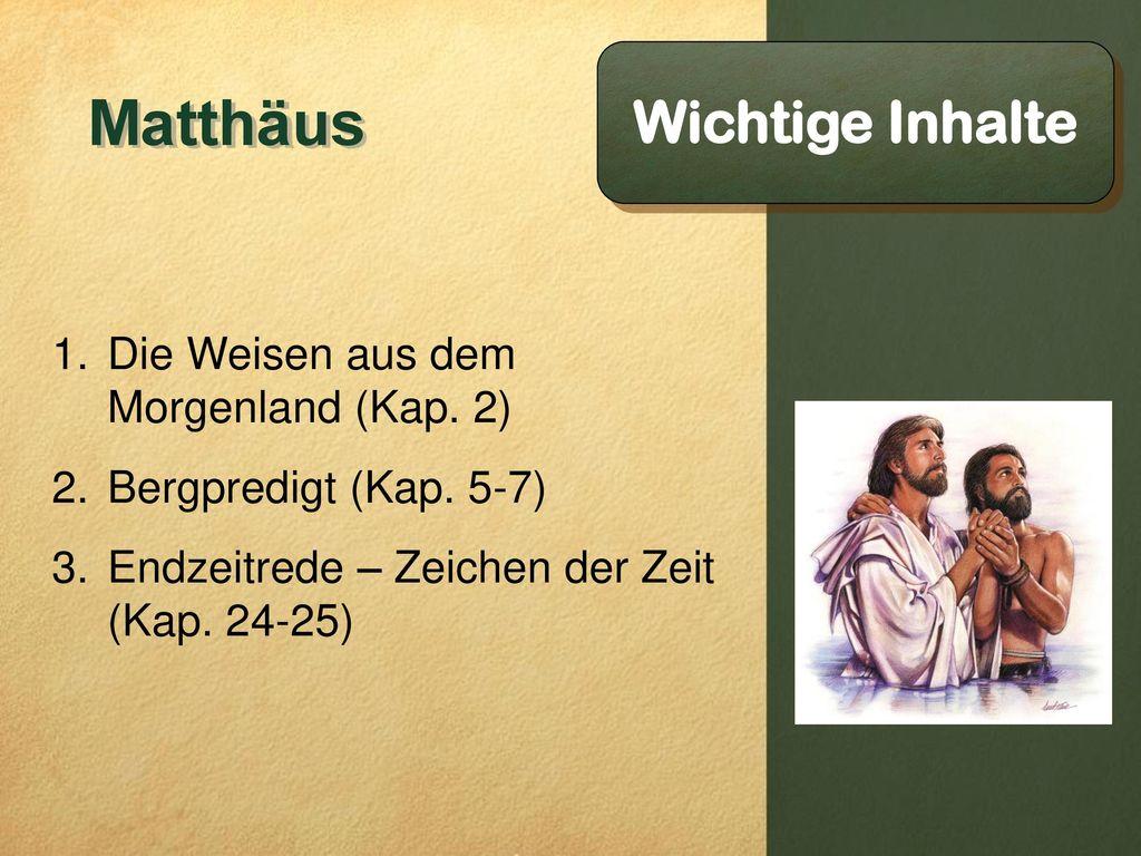 Matthäus Wichtige Inhalte Die Weisen aus dem Morgenland (Kap. 2)