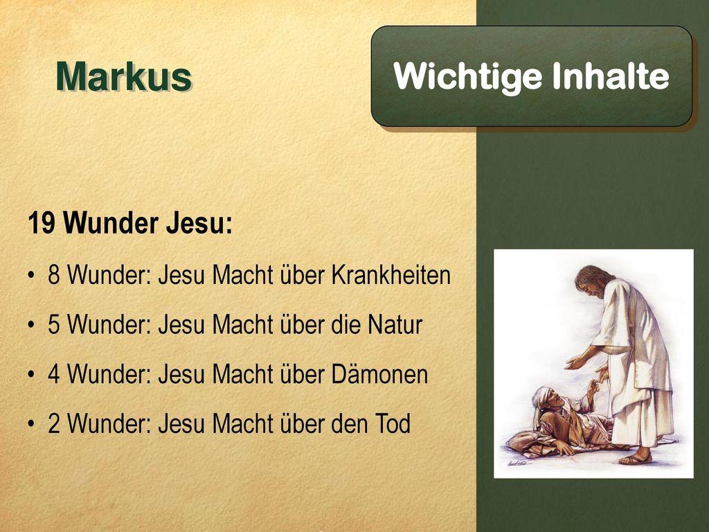 Markus Wichtige Inhalte 19 Wunder Jesu: