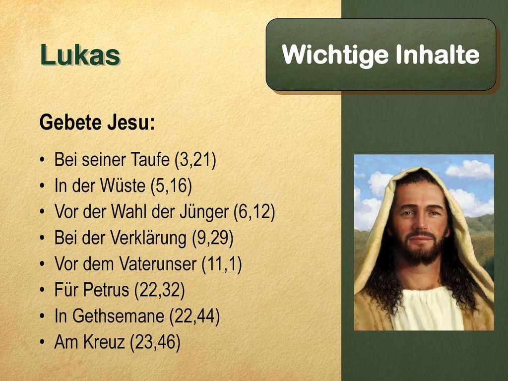 Lukas Wichtige Inhalte Gebete Jesu: Bei seiner Taufe (3,21)