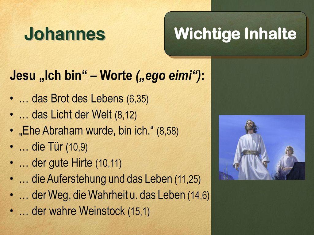 """Johannes Wichtige Inhalte Jesu """"Ich bin – Worte (""""ego eimi ):"""