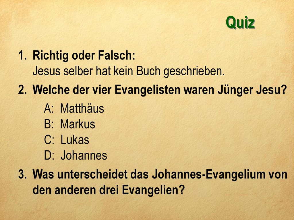Quiz Richtig oder Falsch: Jesus selber hat kein Buch geschrieben.