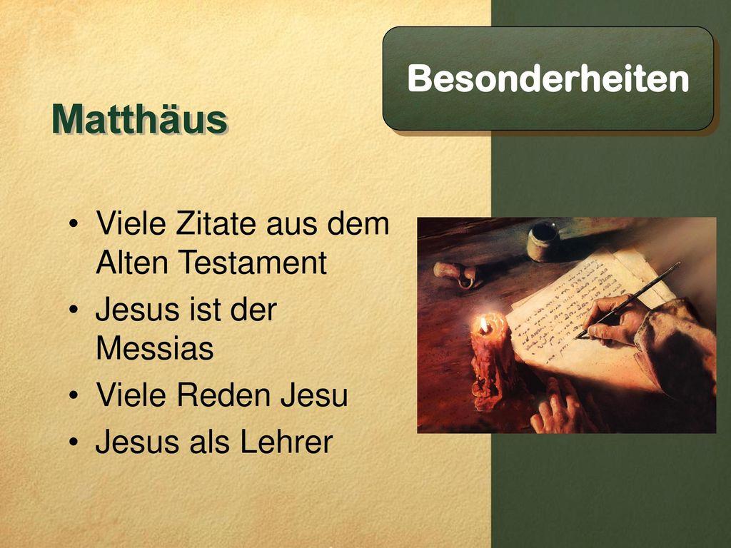 Matthäus Besonderheiten Viele Zitate aus dem Alten Testament