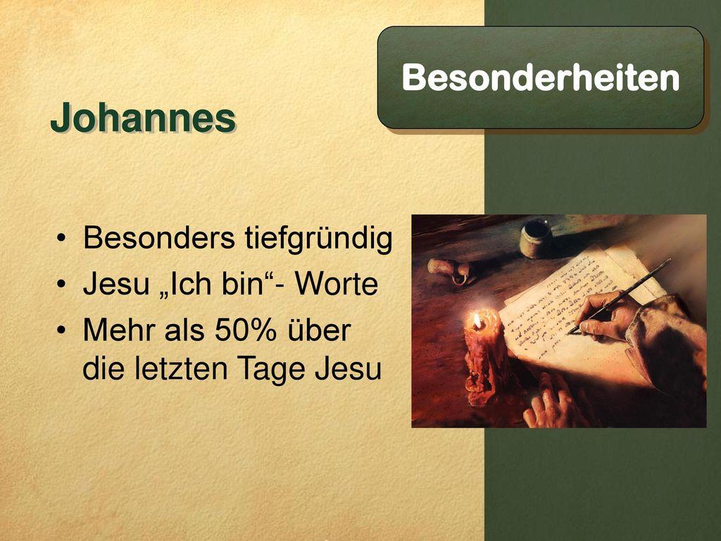 """Johannes Besonderheiten Besonders tiefgründig Jesu """"Ich bin - Worte"""