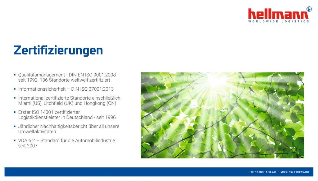 Zertifizierungen Qualitätsmanagement - DIN EN ISO 9001:2008 seit 1992, 136 Standorte weltweit zertifiziert.