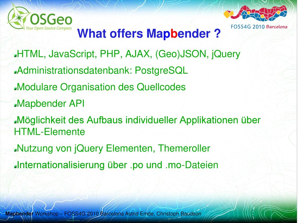 What offers Mapbender HTML, JavaScript, PHP, AJAX, (Geo)JSON, jQuery