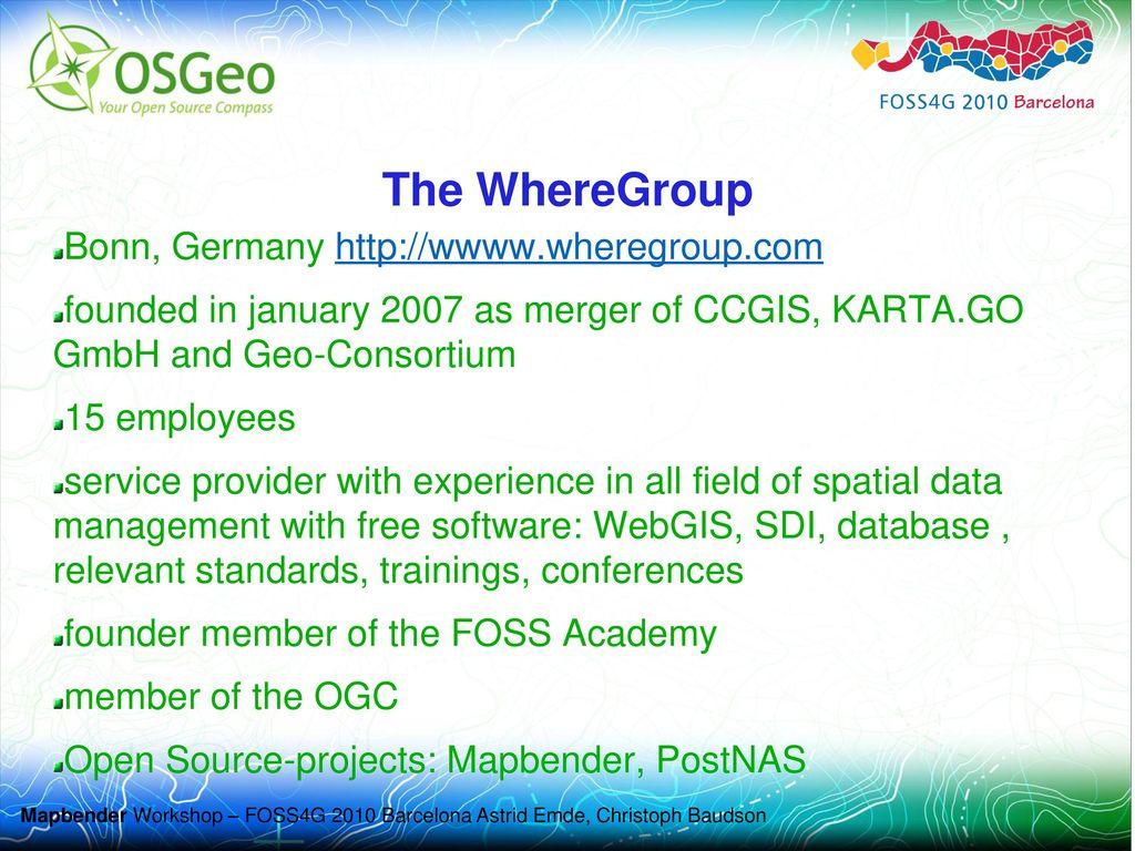 The WhereGroup Bonn, Germany http://wwww.wheregroup.com