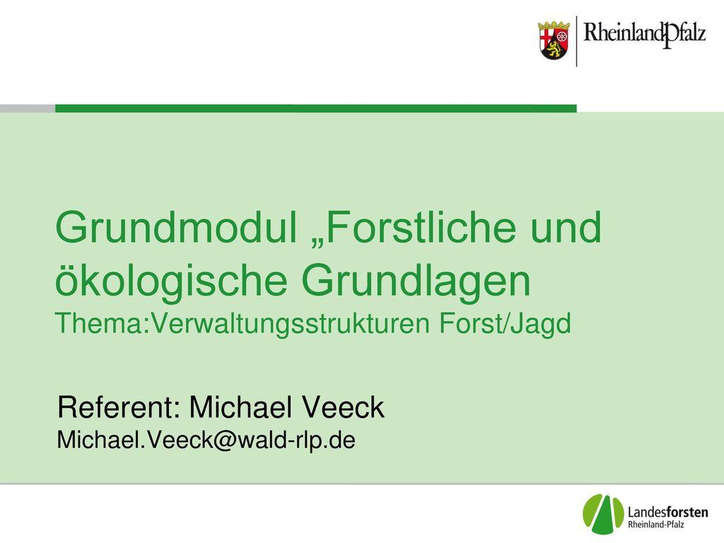 Referent: Michael Veeck Michael.Veeck@wald-rlp.de