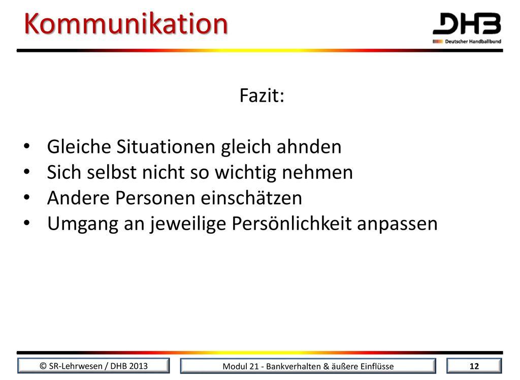Kommunikation Fazit: Gleiche Situationen gleich ahnden
