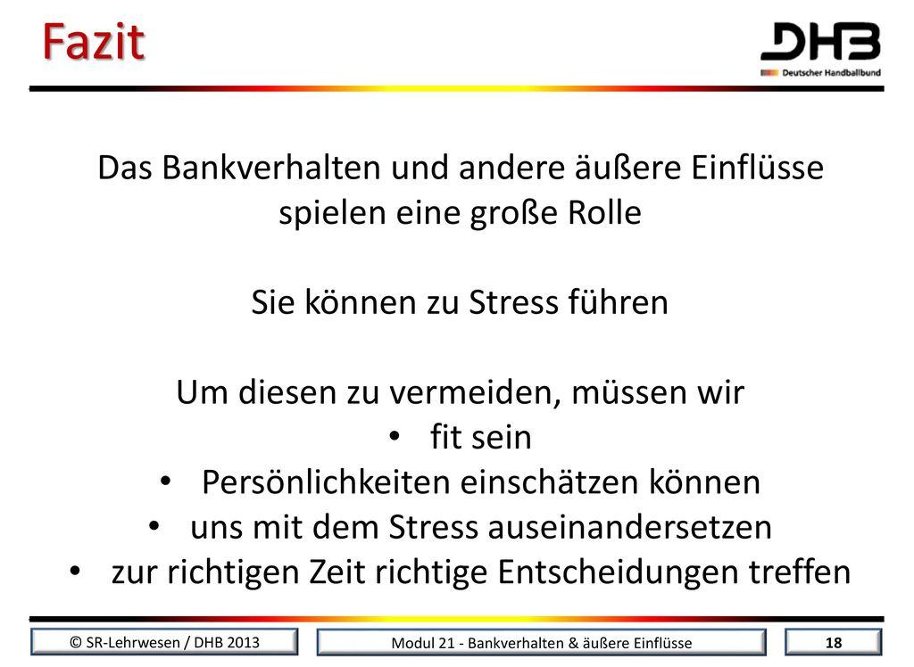 Fazit Das Bankverhalten und andere äußere Einflüsse spielen eine große Rolle. Sie können zu Stress führen.