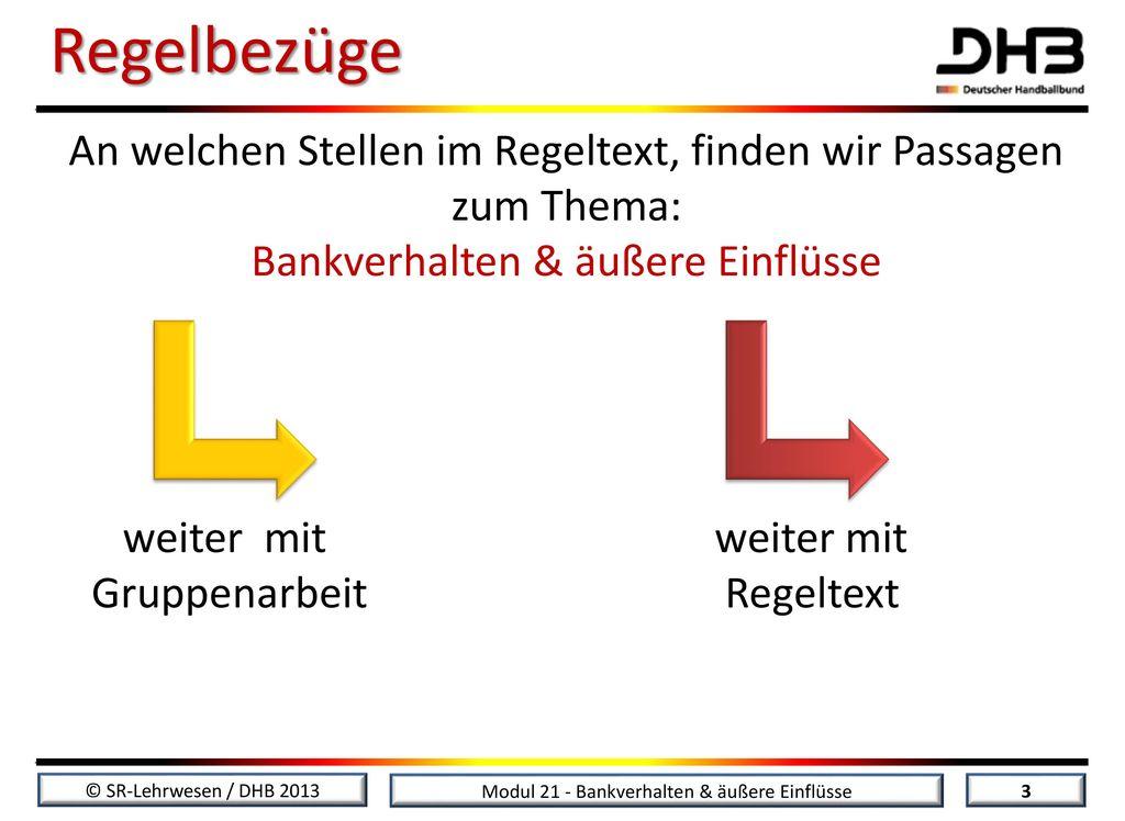 Regelbezüge An welchen Stellen im Regeltext, finden wir Passagen zum Thema: Bankverhalten & äußere Einflüsse.