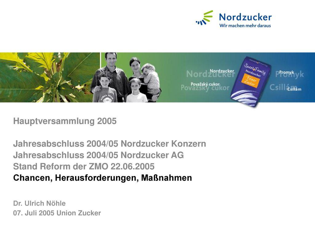 Dr. Ulrich Nöhle 07. Juli 2005 Union Zucker