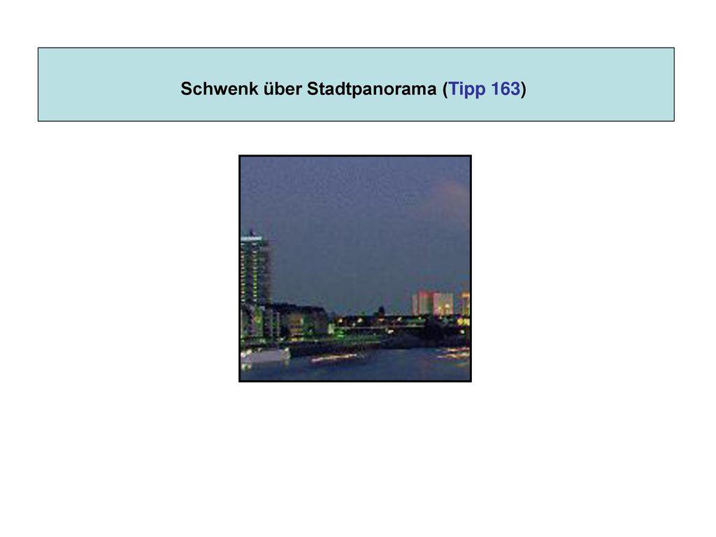 Schwenk über Stadtpanorama (Tipp 163)