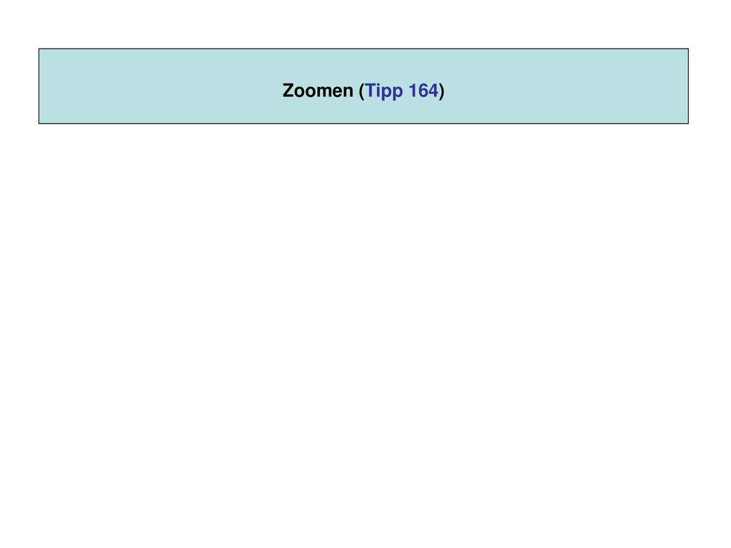 Zoomen (Tipp 164)
