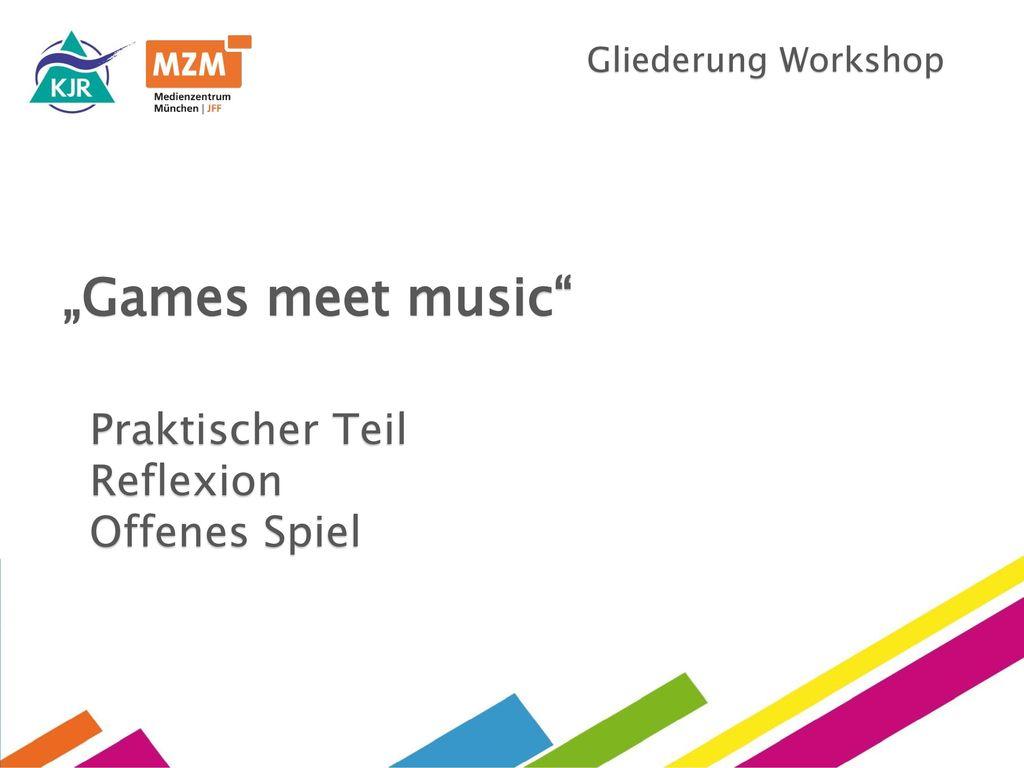 """""""Games meet music Praktischer Teil Reflexion Offenes Spiel"""
