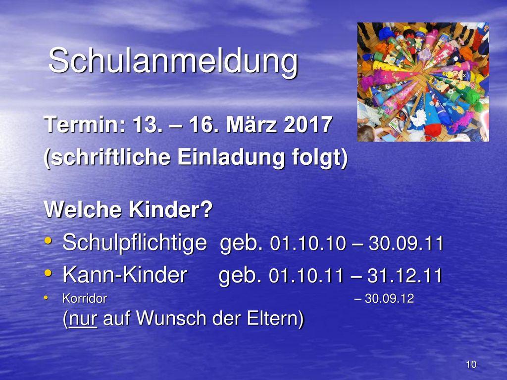 Schulanmeldung Termin: 13. – 16. März 2017