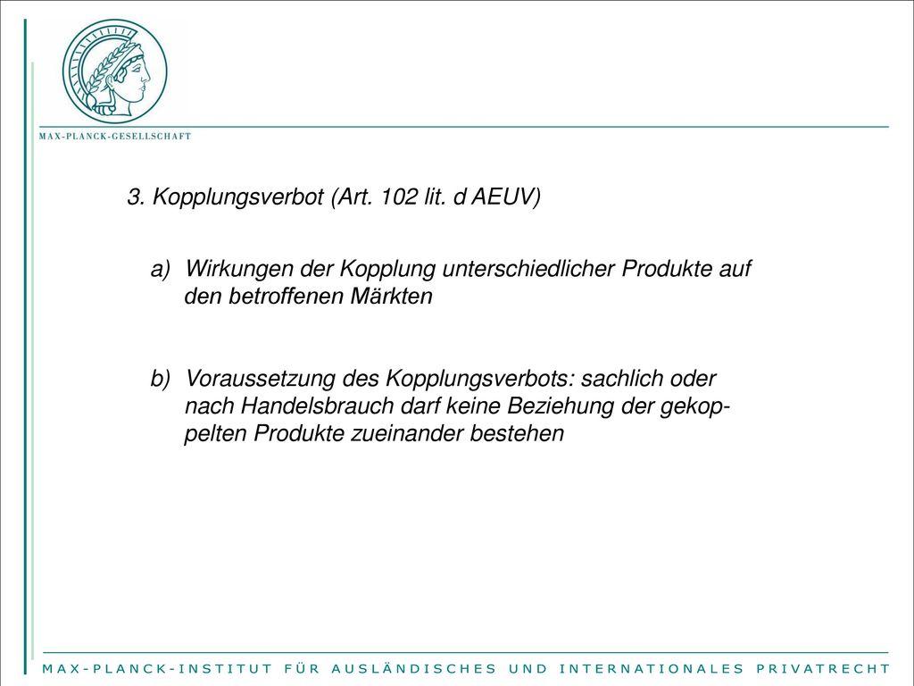 3. Kopplungsverbot (Art. 102 lit. d AEUV)