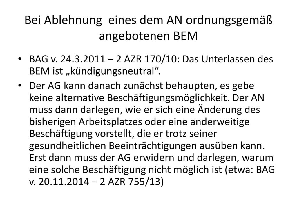Bei Ablehnung eines dem AN ordnungsgemäß angebotenen BEM