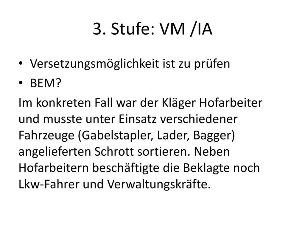 3. Stufe: VM /IA Versetzungsmöglichkeit ist zu prüfen BEM
