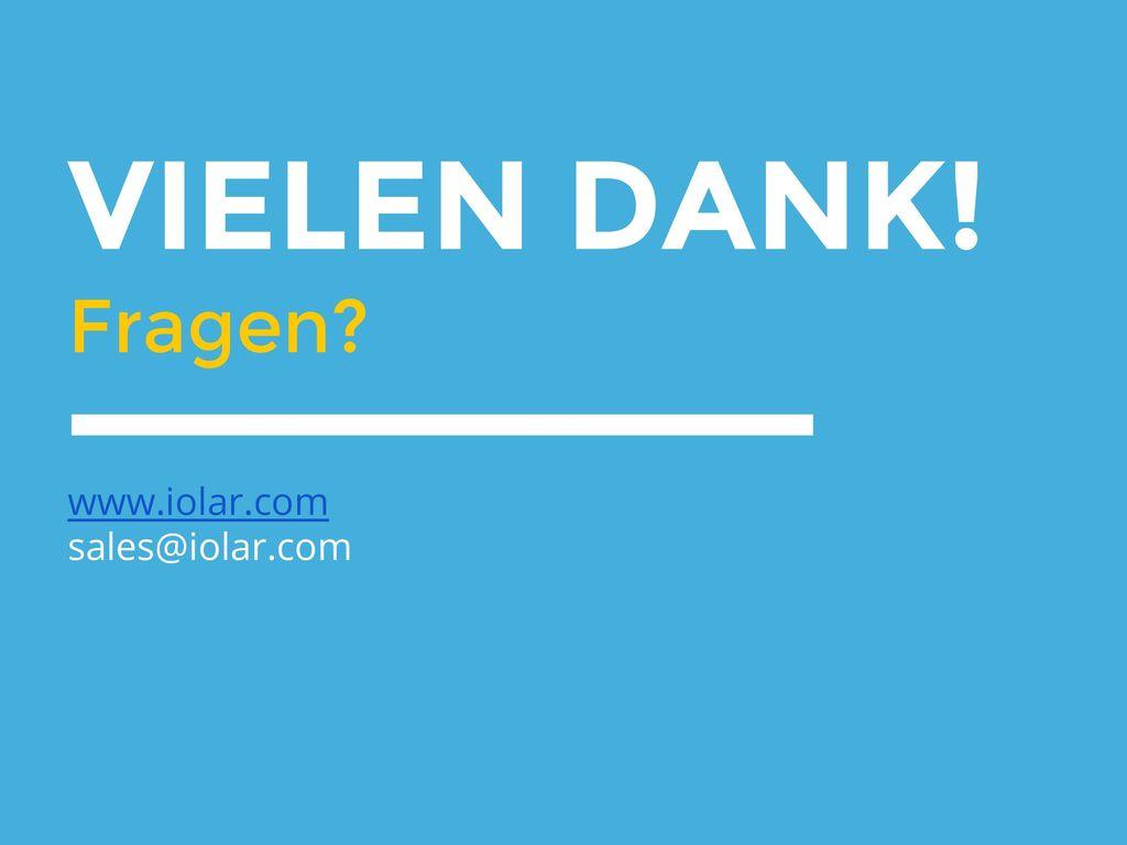 VIELEN DANK! Fragen www.iolar.com sales@iolar.com