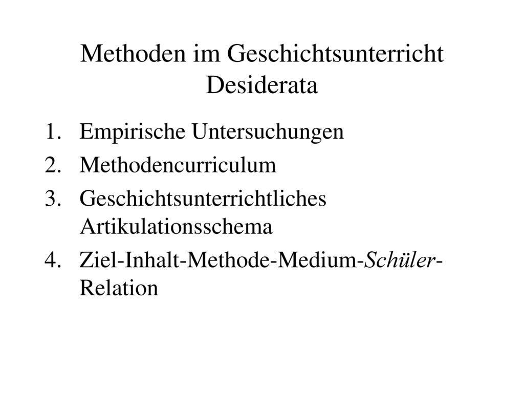 Methoden im Geschichtsunterricht Desiderata