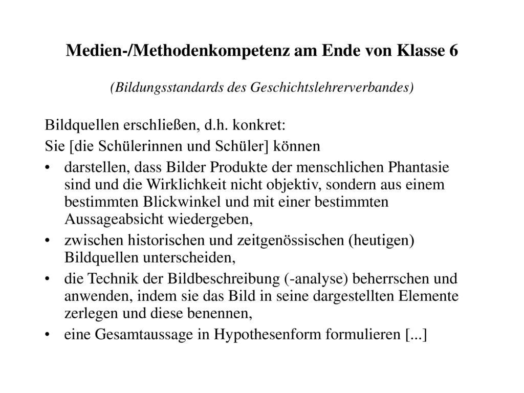 Medien-/Methodenkompetenz am Ende von Klasse 6 (Bildungsstandards des Geschichtslehrerverbandes)