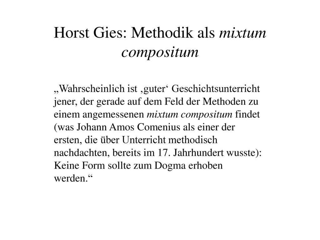 Horst Gies: Methodik als mixtum compositum