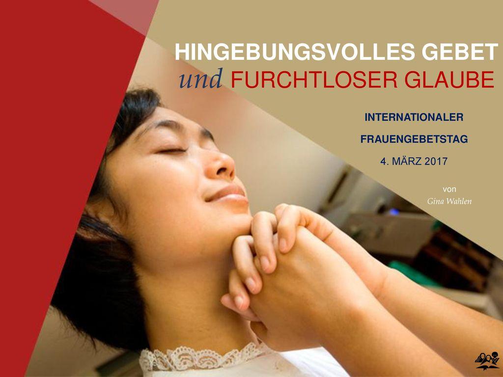 HINGEBUNGSVOLLES GEBET und FURCHTLOSER GLAUBE