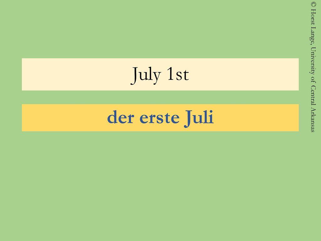 July 1st der erste Juli