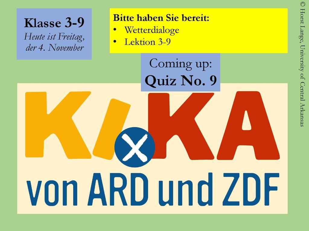 Klasse 3-9 Heute ist Freitag, der 4. November