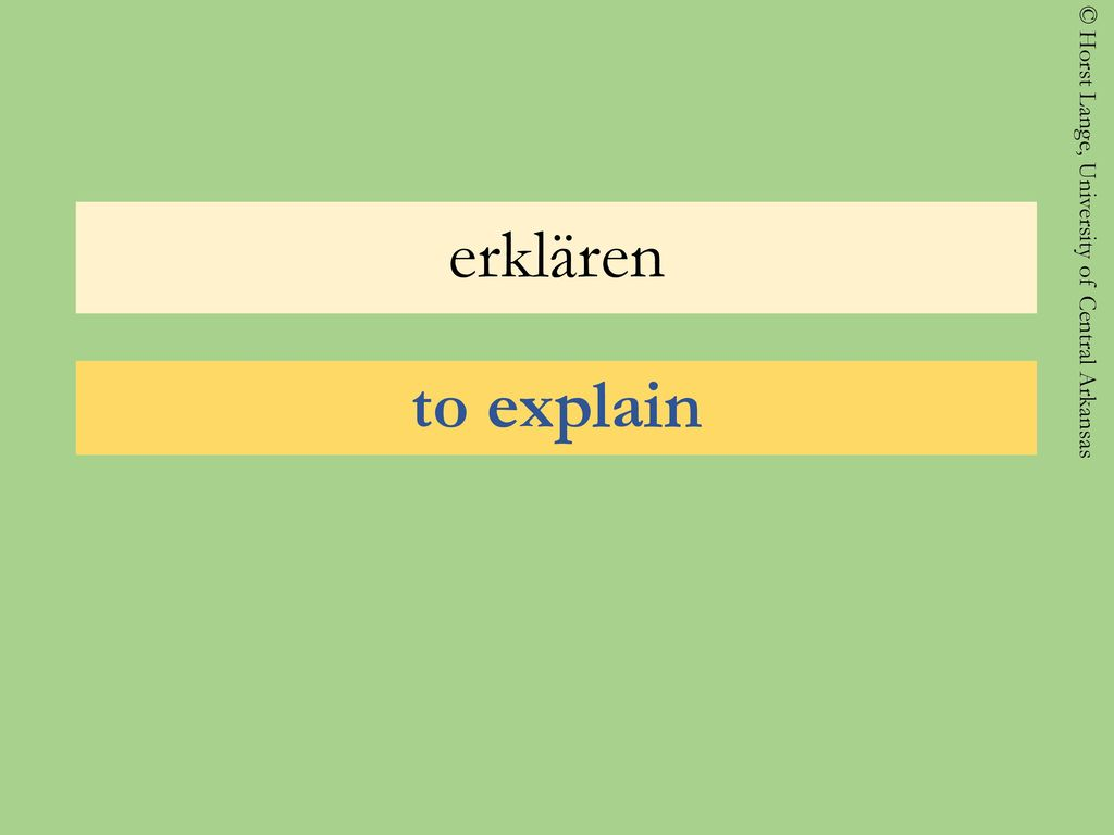 erklären to explain