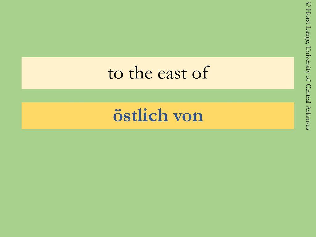 to the east of östlich von