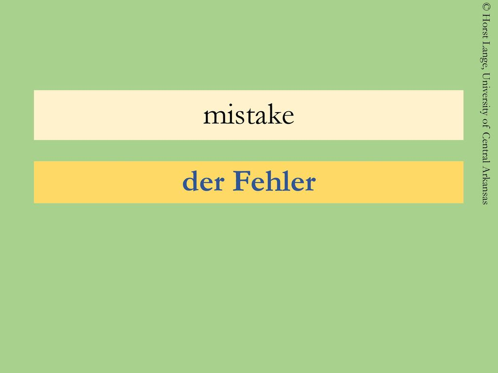 mistake der Fehler
