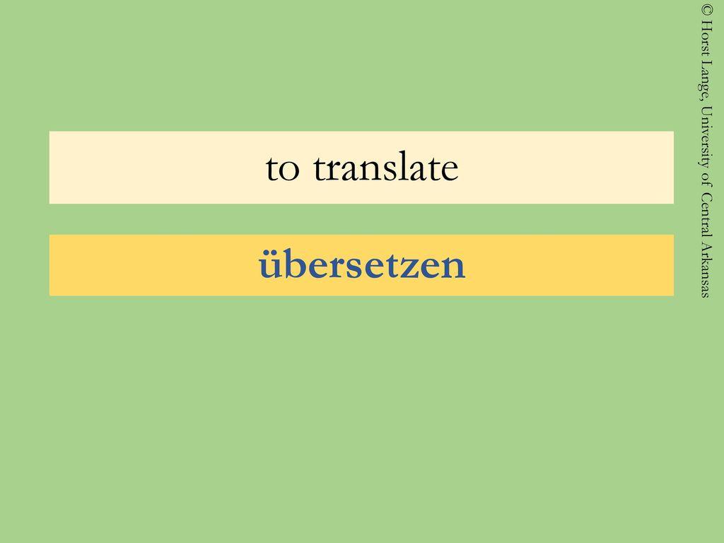to translate übersetzen