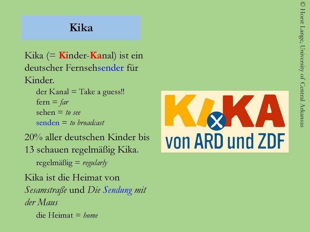 Kika Kika (= Kinder-Kanal) ist ein deutscher Fernsehsender für Kinder.