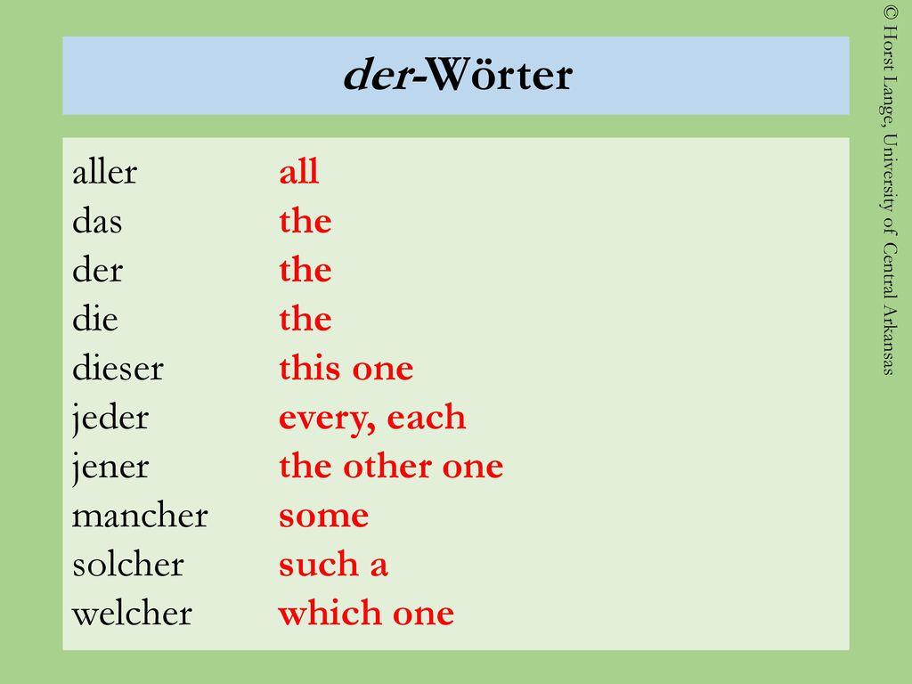 der-Wörter aller das der die dieser jeder jener mancher solcher welcher all. the. this one. every, each.