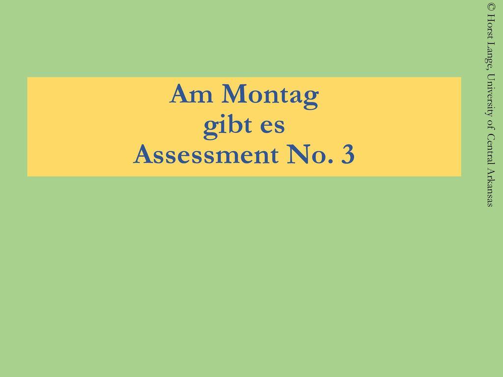 Am Montag gibt es Assessment No. 3