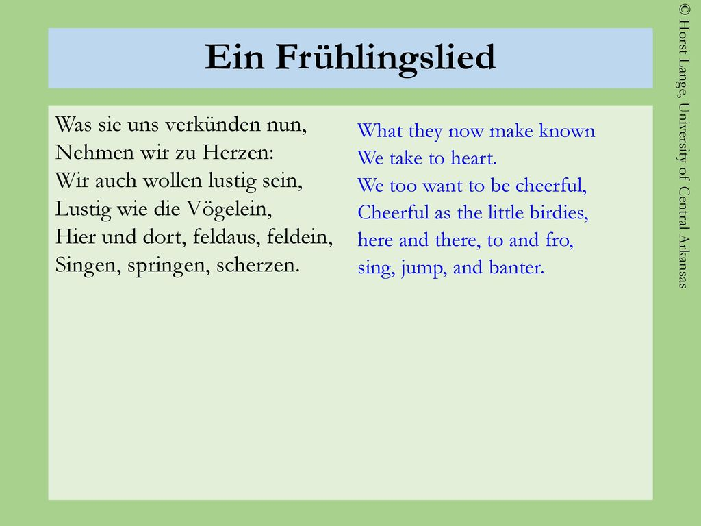 Ein Frühlingslied What they now make known. We take to heart. We too want to be cheerful, Cheerful as the little birdies,