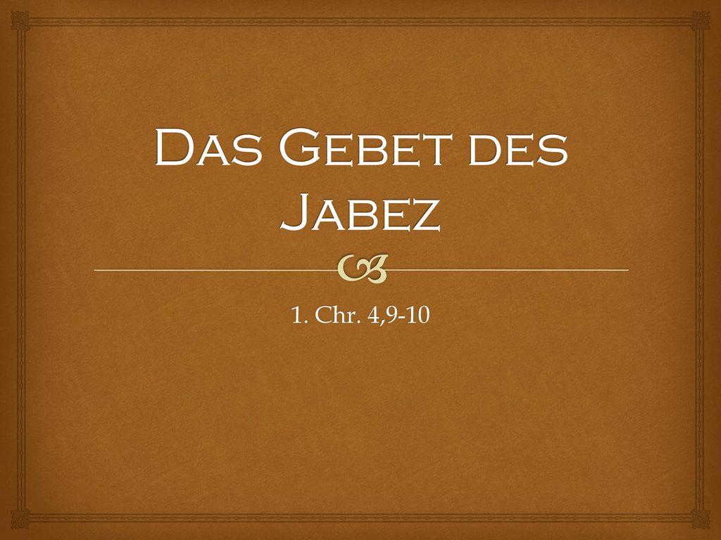 Das Gebet des Jabez 1. Chr. 4,9-10
