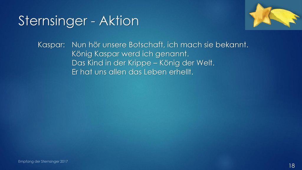 Sternsinger - Aktion Kaspar: Nun hör unsere Botschaft, ich mach sie bekannt.
