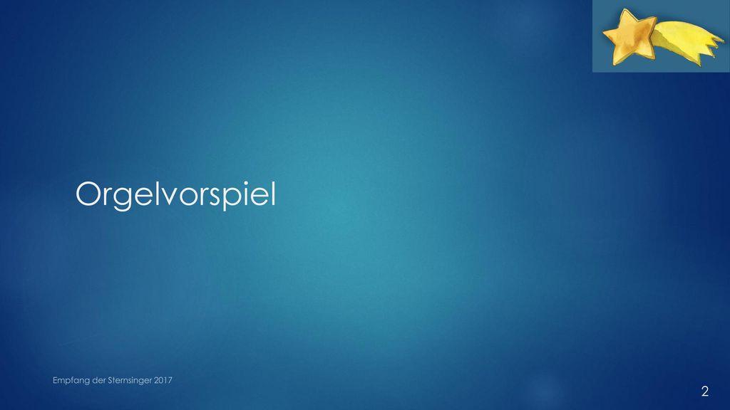 Orgelvorspiel Empfang der Sternsinger 2017